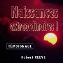 Robert REEVE - Naissances extraordinaires