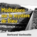 Bertrand VANHOUTTE - Méditations sur le mystère de Dieu (2 CD)
