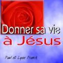 Paul et Lyse FRANK - Donner sa vie à Jésus
