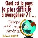 Robert REEVE - Quel est le pays le plus dur à évangéliser ?