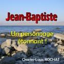 Charles-Louis ROCHAT - Jean-Baptiste, un personnage étonnant