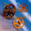 Yannic et Monique COSSIEZ - Des manifestations, pour quoi faire ?