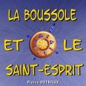Pierre DUTRIEUX - La boussole et le Saint-Esprit