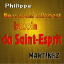 Philippe MARTINEZ - Nous avons tellement besoin du Saint-Esprit