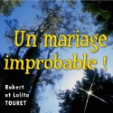 Robert et Lolita TOURET - Un mariage improbable