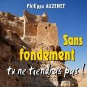 Philippe AUZENET - Sans fondement, tu ne tiendras pas