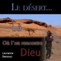 Laurence DECOUSU - Le désert... là où l'on rencontre Dieu