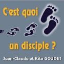 Jean-Claude et Rita GOUDET - C'est quoi, un disciple ? (2 CD)
