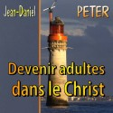 Jean-Daniel PETER - Devenir adultes dans le Christ
