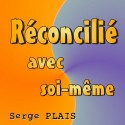 Serge PLAIS - Réconcilié avec soi-même