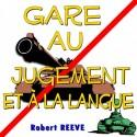 Robert REEVE - Gare au jugement et à la langue