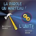 Marie-France THOMAS et Christiane VÉZIER - La Parole et l'Unité