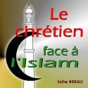 Salim BOUALI - Le chrétien face à l'Islam