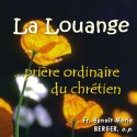 Benoît-Marie BERGER - La louange, prière ordinaire du chrétien (2 CD)