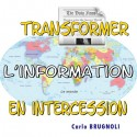 Carlo BRUGNOLI - Transformer l'information en intercession