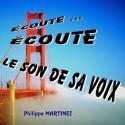 Philippe MARTINEZ - Écoute, écoute le son de sa Voix