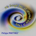 Philippe MARTINEZ - Ne bouge pas et attends-toi à Dieu