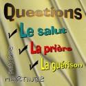 Philippe MARTINEZ - Questions : le salut, la prière, la guérison