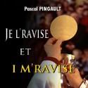 """Pascal PINGAULT - """"Je l'avise et i m'ravise"""""""