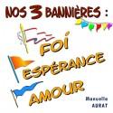 Manuella AURAT - Nos 3 bannières : foi, espérance, amour