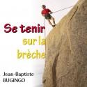 Jean-Baptiste BUGINGO - Se tenir sur la brèche