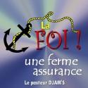 Le Pasteur DJAMS - La foi, une ferme assurance