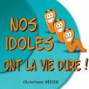Christiane VÉZIER - Nos idoles ont la vie dure