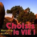 Manuella AURAT - Choisis la Vie !