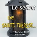 Dominique BAGET et Ambroise - Le secret de sainte Thérèse
