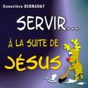 Geneviève BERNADAT - Servir, à la suite de Jésus