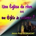 Jean-Paul BERNADAT - Une Église de rêve ou une Église de cauchemar