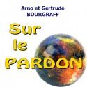 Arno et Gertrude BOURGRAFF - Sur le pardon