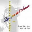Jean-Baptiste BUGINGO - L'amour de la force ou la force de l'amour