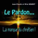 Jean-Claude et Rita GOUDET - Le pardon, la marque du chrétien