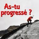 Daniel GILMAN - Est-ce que tu as progressé ?