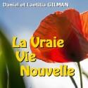 Daniel et Laetitia GILMAN - La vraie vie nouvelle