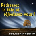 Jean-Marc GENDRON - Redressez la tête et réjouissez-vous