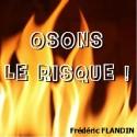 Frédéric FLANDIN - Osons le risque