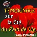 Pascal PINGAULT - Témoignage sur la Communauté du Pain de Vie