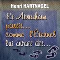 Henri HARTNAGEL - Et Abraham partit, comme l'Éternel lui avait dit