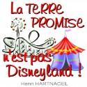 Henri HARTNAGEL - La Terre Promise n'est pas Disneyland