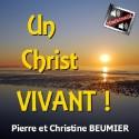 Pierre et Christine BEUMIER - Un Christ Vivant !