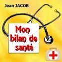 Jean JACOB - Mon bilan de santé avec Jésus