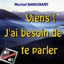 Martial BARGIBANT - Viens ! J'ai besoin de te parler
