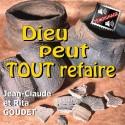 Jean-Claude et Rita GOUDET - Dieu peut tout refaire