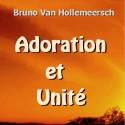 Bruno VANHOLLEMEERSCH - Adoration et Unité