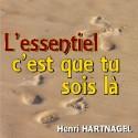 Henri HARTNAGEL - L'essentiel, c'est que tu sois là, Jésus