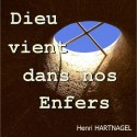 Henri HARTNAGEL - Dieu vient dans nos enfers