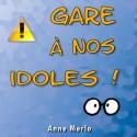 Anne MERLO - Gare à nos idoles